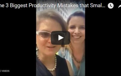 The 3 Biggest Productivity Mistakes that Small Business Owners Make (VIDEO)